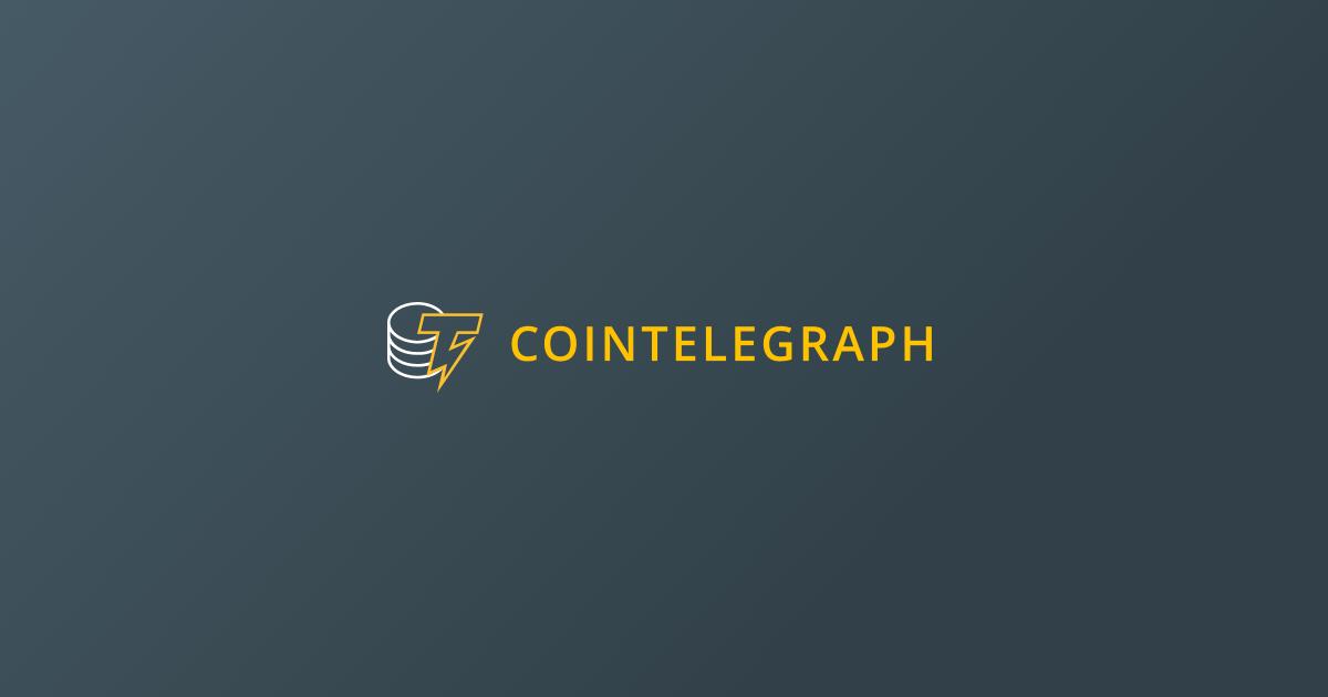 Cointelegraph Bitcoin & Ethereum Blockchain-Nachrichten